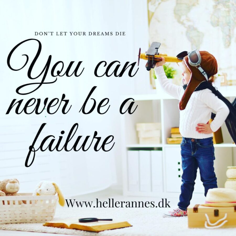 You can never be a failure